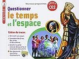 Questionner le temps et l'espace CE2 cycle 2 Odyssée - Cahier de traces