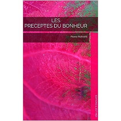 LES PRECEPTES DU BONHEUR: Pierre PARAIRE