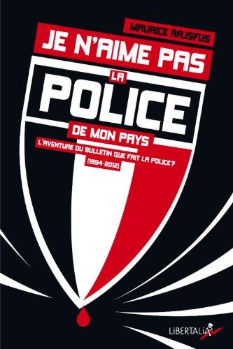 Je n'aime pas la police de mon pays par Maurice Rajsfus