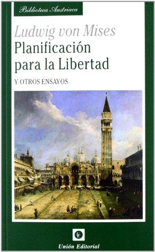 Planificación para la libertad : y otros ensayos por Ludwig Von Mises