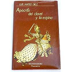 Apócrifo del clavel y la espina (Narrativa Mondadori) Premio Café Gijón 1974