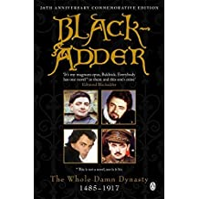 Blackadder The Whole Damn Dynasty by Richard Curtis (1999-11-23)