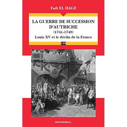 La guerre de succession d'Autriche (1740-1748) : Le déclin de la puissance française