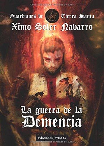 La guerra de la Demencia: Guardianes de Tierra Santa III por Ximo Soler Navarro