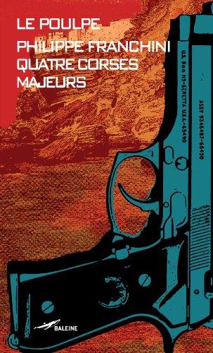 Quatre Corses majeurs (Le Poulpe t. 281) par Philippe Franchini