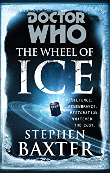 Doctor Who: The Wheel of Ice by [Baxter, Stephen]