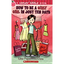 How to Be a Girly Girl in Just Ten Days (Candy Apple Books)