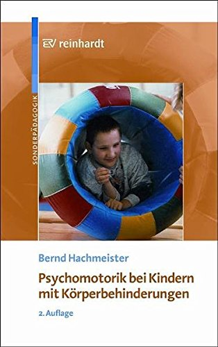 Psychomotorik bei Kindern mit Körperbehinderungen: Entwicklung und Förderung