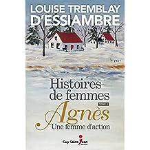 Histoires de femmes, tome 4: Agnès une femme d'action (French Edition)