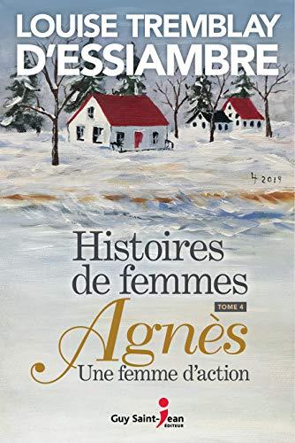 Histoires De Femmes Tome 4 Agnes Une Femme D Action
