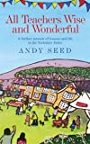 All Teachers Wise and Wonderful by Andy Seed (2012-07-05)