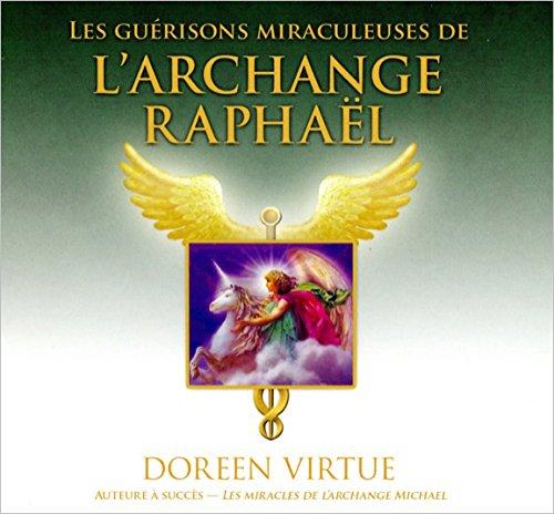 Les guérisons miraculeuses de l'archange Raphaël - Livre audio