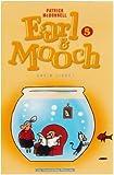 Earl & Mooch, Tome 5 - Enfin libre !