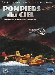 Pompiers du ciel : Pélicans dans les flammes
