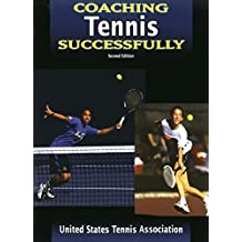 Coaching Tennis Successfully-2nd Edition (Coaching Successfully Series)