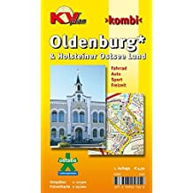 Oldenburg & Holsteiner Ostsee Land: 1:12.500 Stadtplan und Amtskarte mit Freizeitkarte Holsteiner Ostsee Land 1:25.000 inkl. Rad- und Wanderwegen ... ttp://www.kv-plan.de/Schleswig-Holstein.html)