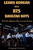 Learn Korean with BTS (Bangtan Boys): The Fun Effective Way to Learn Korean: Volume 4...