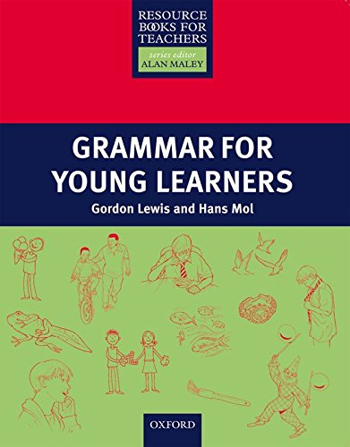 Grammar for Young Learners (Resource Books for Teachers) por Gordon Lewis