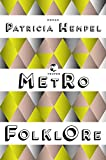 Metrofolklore: Roman von Patricia Hempel