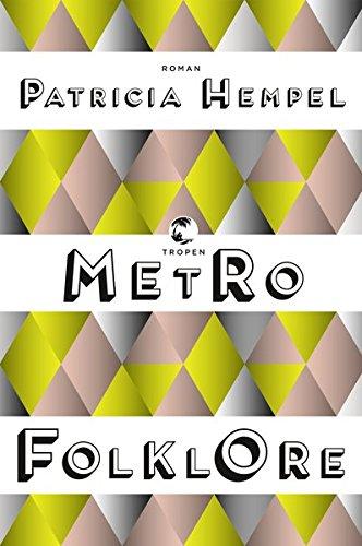 Buchseite und Rezensionen zu 'Metrofolklore: Roman' von Patricia Hempel