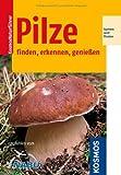 Pilze: finden, erkennen, genießen (Kosmos-Naturführer) von Andreas Gminder (10. Juni 2009) Spiralbindung