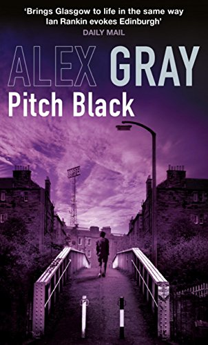 Pitch Black (Detective Lorimer Series Book 5) by [Gray, Alex]