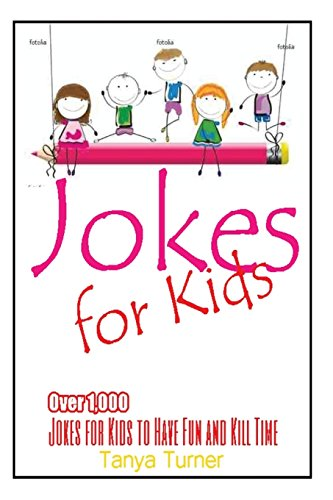 Jokes for Kids: Over 1,000 Jokes for Kids to Have Fun and Kill Time