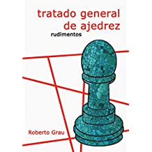Tratado general de ajedrez. Rudimentos
