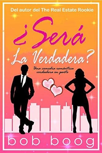 Sera la Verdadera: Una comedia romántica verdadera en parte eBook ...