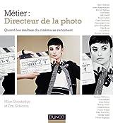 Métier : Directeur de la photo - Quand les maîtres du cinéma se racontent