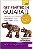 Get Started in Gujarati Absolute Beginner Course: (Book and audio support) The essential introduction to reading, writing, speaking and understanding a new language (Teach Yourself Language)
