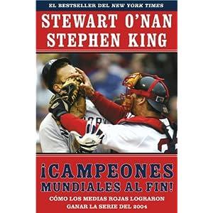 Campeones Mundiales Al Fin! (Faithful): Como Los Medias Rojas Lograron Ganar La Serie del 2004 (Two Diehard Boston Red S