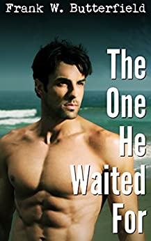 The One He Waited For (Golden Gate Love Stories Book 1) (English Edition) par [Butterfield, Frank W.]