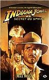 Indiana Jones, tome 12 - Indiana Jones et le secret du sphinx de Max McCoy ( 6 novembre 2008 )
