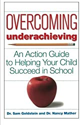 Overcoming Underachieving: An Action Guide to Helping Your Child Succeed in School by Sam Goldstein (1998-01-30)