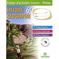 Histoire Géographie 6e : Fichier d'activités Centre - Rhône