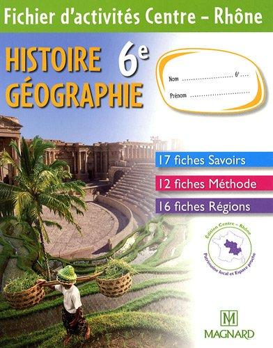 Histoire Géographie 6e : Fichier d'activités Centre - Rhône par Rachid Azzouz, Marie-Laure Gache, Collectif