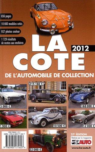 La côte de l'automobile de collection : La côte officielle de la vie de l'auto