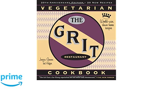 The Grit Cookbook World-Wise Down-Home Recipes