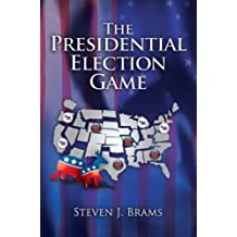 The Presidential Election Game, Second Edition by Steven J. Brams (2007-11-30)