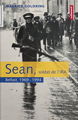 Sean, soldat de l'I.R.A.: Belfast, 1969-1994