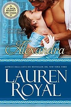 Alexandra (La Saga Regency dei Chase Vol. 1) di [Royal, Lauren]