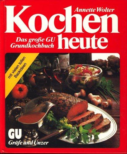 Kochen heute. Das große GU- Grundkochbuch