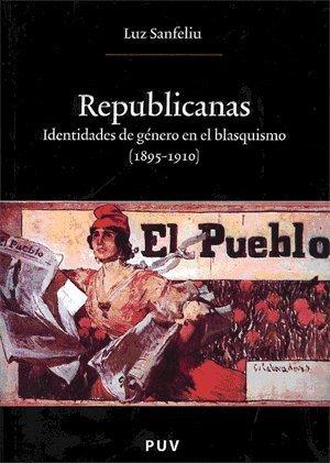 Republicanas: Identidades de género en el blasquismo (1895-1910) (Oberta) por Luz Sanfeliu