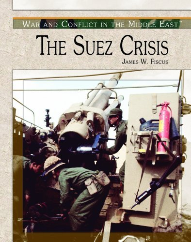 The Suez Crisis (War and Conflict in the Middle East) by James W Fiscus (2004-02-01)