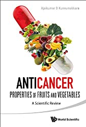 Anticancer Properties of Fruits and Vegetables: A Scientific Review
