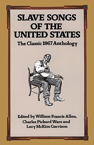 slave-songs-of-the-united-states-the-classic-1867-anthology-dover-books-on-music