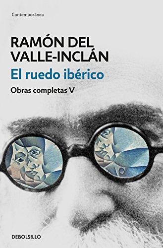 El ruedo ibérico (Obras completas Valle-Inclán 5) por Ramón del Valle-Inclán