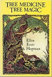 Tree Medicine Tree Magic by Ellen Evert Hopman (1992-03-01)
