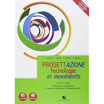 Progettazione. Tecnologie In Movimento. Per Gli Ist. Tecnici E Professionali. Con E-Book. Con Espansione Online